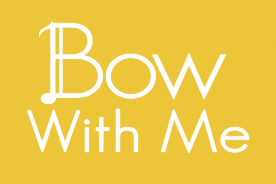 Bow with me
